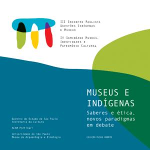 museus-e-indigenas-saberes-e-etica-novos-paradigmas-em-debate