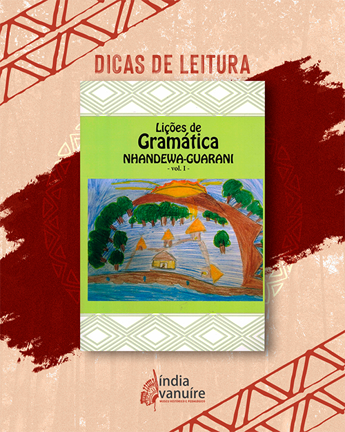 Lições de Gramática Nhandewa-Guarani, vol. 1